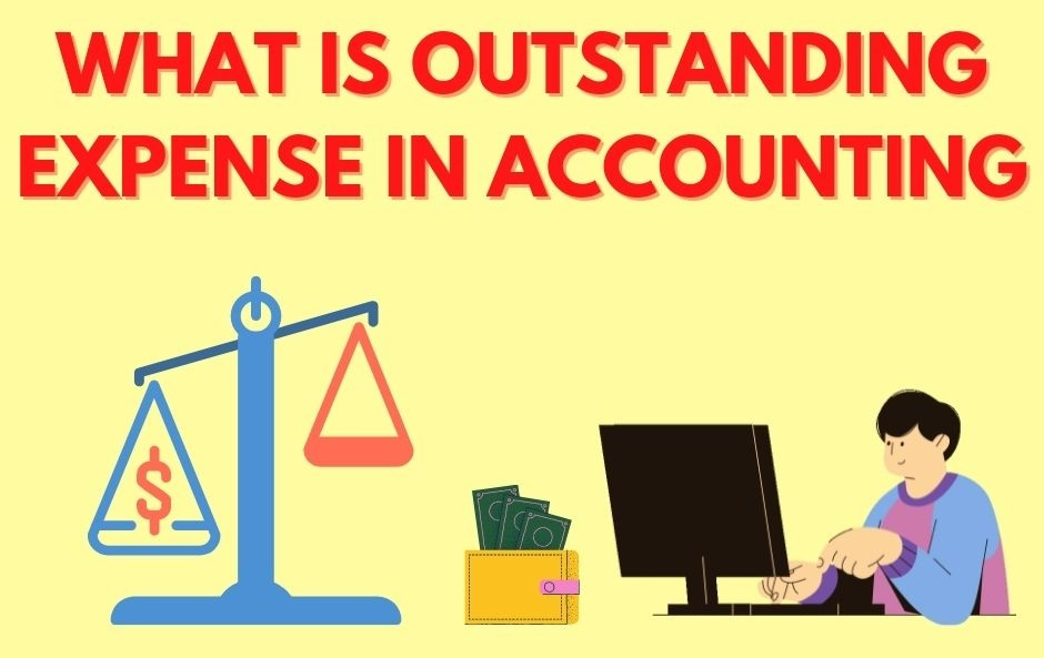What is Outstanding Expense in Accounting