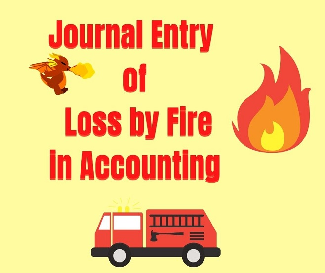 Journal Entry of loss by fire