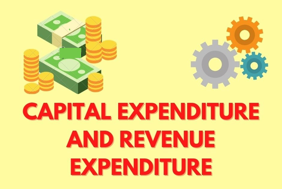 Capital Expenditure and Revenue Expenditure in Accounting