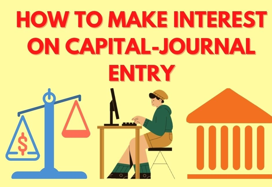 How to make Interest on Capital Journal entry