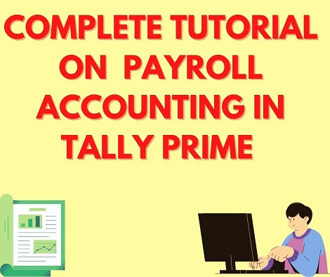 Complete Tutorial on Payroll Accounting in Tally Prime