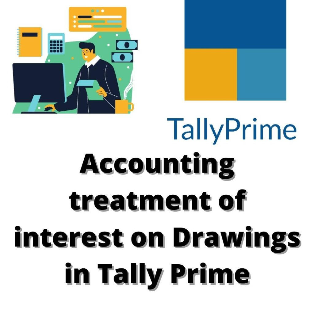 Accounting treatment of interest on Drawings in Tally