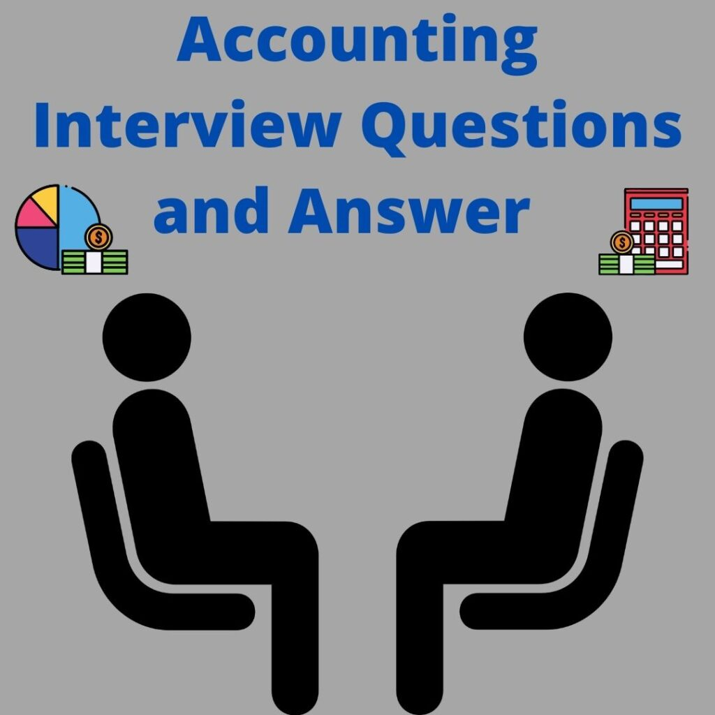 Accounting Interview Questions and Answer