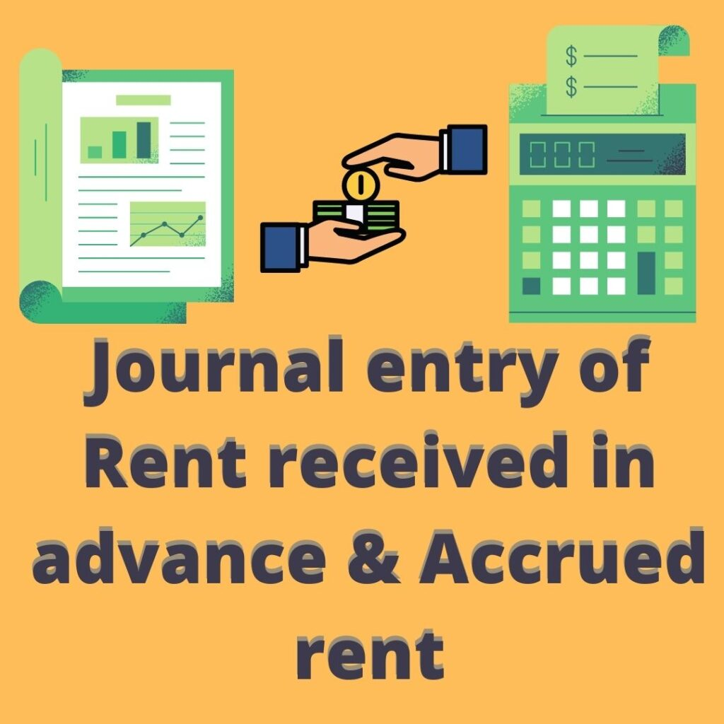 Journal entry of rent received in advance and accrued rent