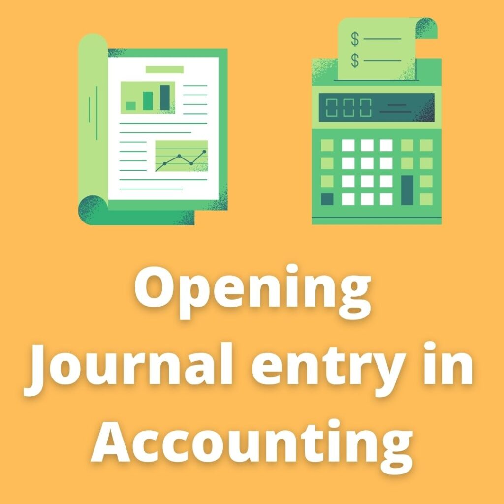 Opening Journal entry in Accounting.